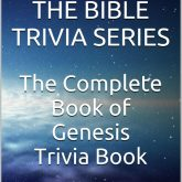 The Complete Book of Genesis Trivia Book: Over 1,400 Bible Trivia Questions Inside! (Books of the Bible Trivia Series)