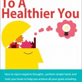 Mind Hacks To A Healthier You