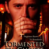 Tormented By Ghosts: Vengeance Knows no Boundaries (Shadows of Chinatown Paranormal Thriller Book 1)