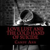 Love Lust And The Cold Hand of Suicide