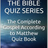 The Complete Gospel According to Matthew Trivia Book: Over 960 Bible Trivia Questions Inside! (Books of the Bible Trivia Series Book 2)