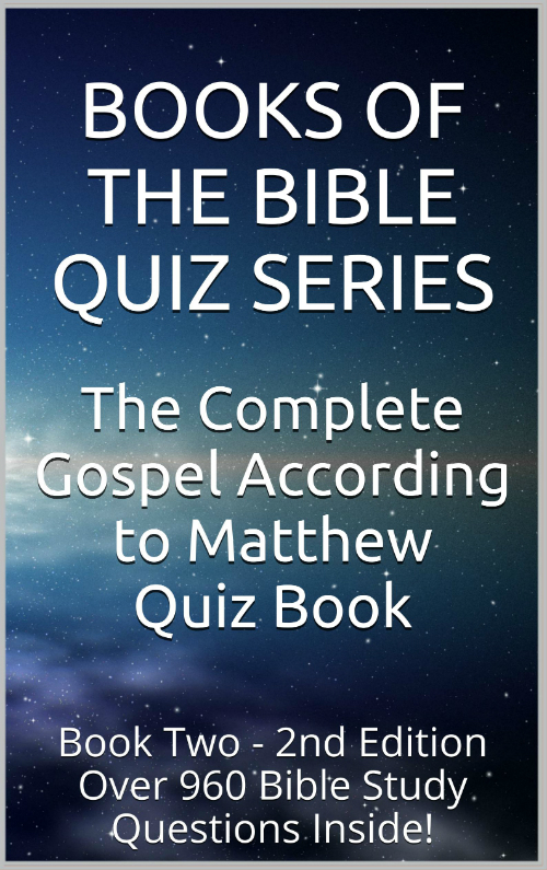 The Complete Gospel According To Matthew Trivia Book Over 960 Bible Questions Inside Books Of Series 2