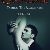 TAMING GRAEME -- TAMING THE BILLIONAIRE BOOK ONE