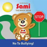 Sami The Magic Bear No to Bullying!